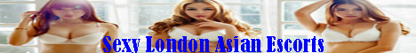 Sexy London Asian Escorts and Oriental Girls